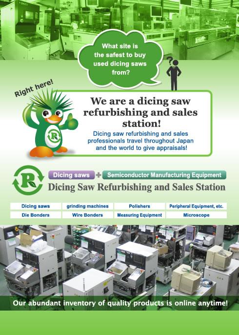 Dicing Saw Refurbishing and Sales Station