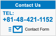 Contact Us TEL:+81-48-421-1152 Contact Form